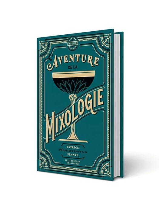 L'Aventure de la Mixologie book by Patrice Plante